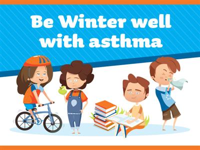 Be winter well with asthma
